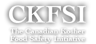 CKFSI - The Canadian Kosher Food Safety Initiative